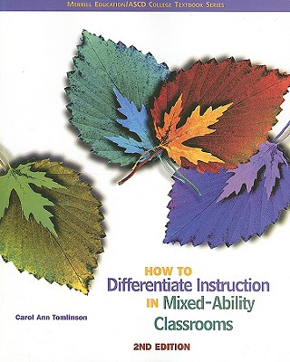 How To Differentiate Instruction In Mixed Ability Classrooms By Tomlinson, Carol Ann